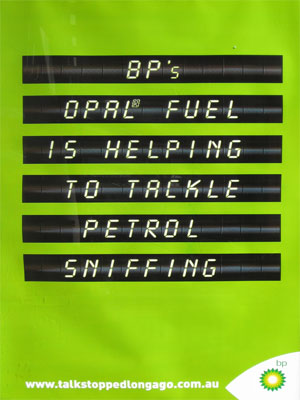 Promotional poster which reads 'BP's Opal fuel is helping to tackle petrol sniffing.'