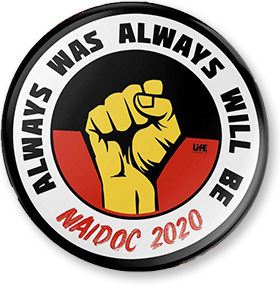 """A badge with the NAIDOC Week 2020 theme """"Always was, always will be""""."""