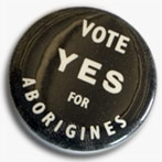 Badge reading: 'Vote Yes for Aborigines