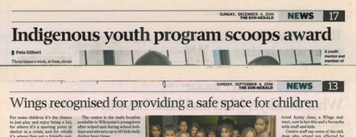 "Two headlines: ""Indigenous youth program scoops awards"" and ""Wings recognised for providing a safe space for children""."
