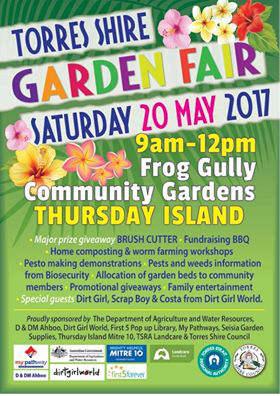 Poster advertising the Torres Shire Garden Fair 2017.
