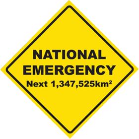 Sign saying:National emergency next 1,347,525 square kilometres.