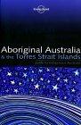 Aboriginal Australia and the Torres Strait Islands
