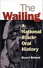 The Wailing—A National Black Oral History