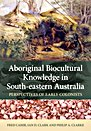 Aboriginal Biocultural Knowledge in South-eastern Australia