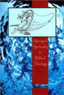 Book: Aboriginal Spirituality & Biblical Theology: Closer Than You Think