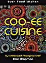 Coo-ee Cuisine Bush Food Cookbook