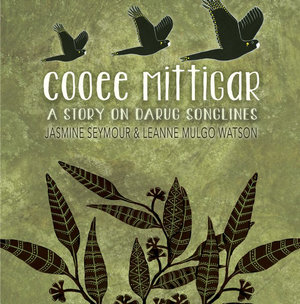 Cooee Mittigar: A Story on Darug Songlines