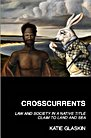 Crosscurrents: Law and Society in a Native Title Claim to Land and Sea