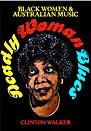 Deadly Woman Blues: Black Women and Australian music