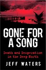 Gone for a Song: Death and Desperation in the Deep North