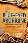 The Blue-Eyed Aborigine