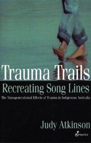 Trauma Trails: Recreating Song Lines