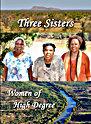 Three Sisters: Women Of High Degree