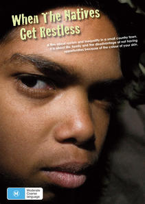 Aboriginal movie: When the Natives Get Restless