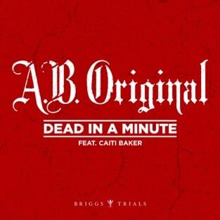 A.B. Original - Dead in a Minute (Single)