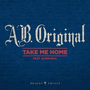 A.B. Original - Take Me Home (Single)