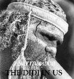 Adrian Burragubba - The Didj in Us