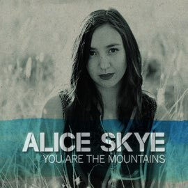 Alice Skye - You Are The Mountains (Single)
