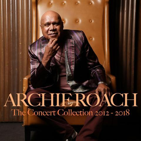 Archie Roach - The Concert Collection 2012 - 2018