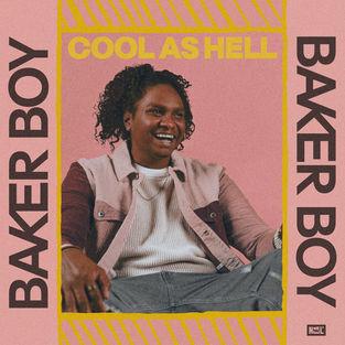 Baker Boy - Cool As Hell - Single