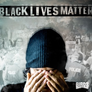 Birdz - Black Lives Matter (Single)