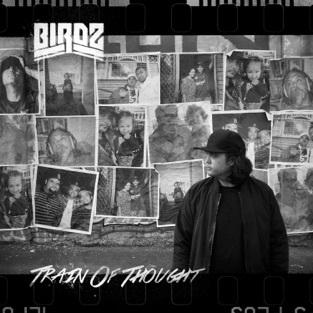Birdz - Train Of Thought