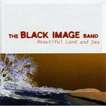 Black Image Band - Beautiful Land and Sea