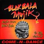 Blekbala Mujik - Come-N-Dance