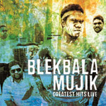 Blekbala Mujik - Greatest Hits Live