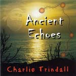 Charlie Trindall - Ancient Echoes