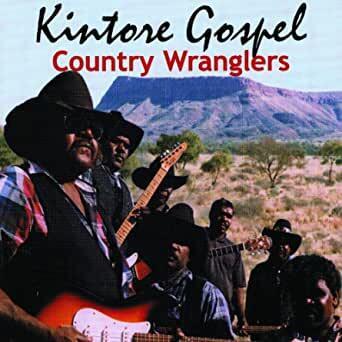 Country Wranglers - Kintore Gospel