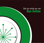 Dan Sultan - Get Out While You Can