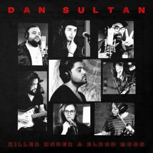 Dan Sultan - Killer Under a Blood Moon