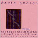 David Hudson - The Art of the Didjeridu: Selected Pieces 1987-1997