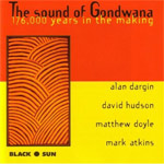 David Hudson - The Sound Of Gondwana: 176,000 Years in the Making