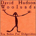 David Hudson - Woolunda: 10 Solos for Didgeridoo