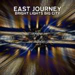 East Journey - Bright Lights Big City (Single)