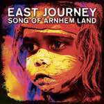 East Journey - Song of Arnhem Land - Single