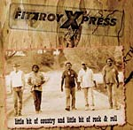 Fitzroy Xpress - Little bit of Country, Little bit of Rock'n'Roll