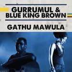 Geoffrey Gurrumul Yunupingu - Gathu Mawula Revisited (Single)