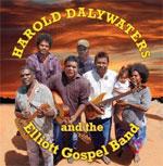 Harold Dalywaters - Harold Dalywaters and the Elliott Gospel Band
