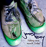 James Henry - Falling Over Myself Today