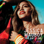 Jessica Mauboy - This Ain't Love (Single)
