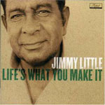 Jimmy Little - Life's what you make it