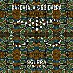 Kardajala Kirridarra - Ngurra (Rain Song)