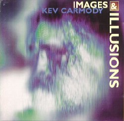 Kev Carmody - Images And Illusions