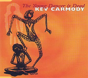 "Kev Carmody - The Young Dancer Is Dead (7"")"