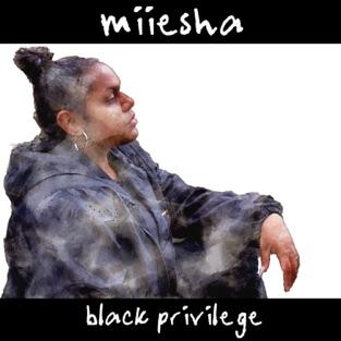 Miiesha - Black Privilege (Single)