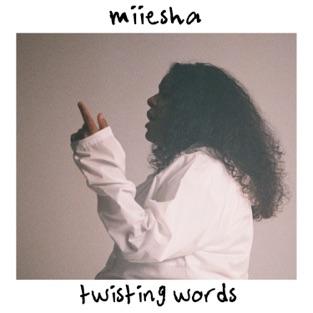 Miiesha - Twisting Words (Single)